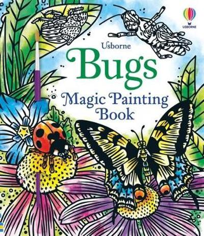 Bugs Magic Painting Book - Abigail Wheatley