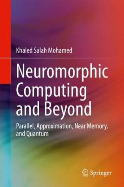 Neuromorphic Computing and Beyond - Khaled Salah Mohamed