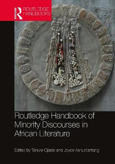 Routledge Handbook of Minority Discourses in African Literature - Tanure Ojaide