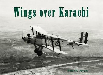 Wings over Karachi - Peter R. Myers