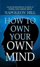 How to Own Your Own Mind - Napoleon Hill