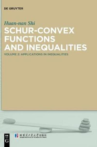 Schur-Convex Functions and Inequalities - Huan-nan Shi