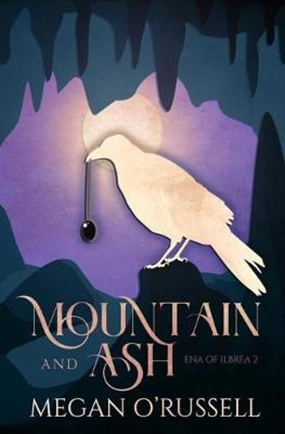 Mountain and Ash - Megan O'Russell