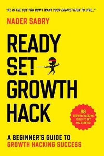 Ready, Set, Growth hack - Nader Sabry