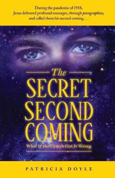 The Secret Second Coming - Patricia Doyle