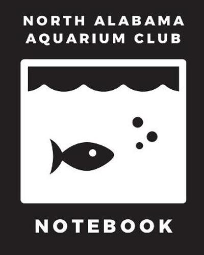 North Alabama Aquarium Club Notebook - Patricia Larson