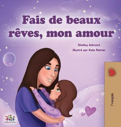 Sweet Dreams, My Love (French Children's Book) - Shelley Admont