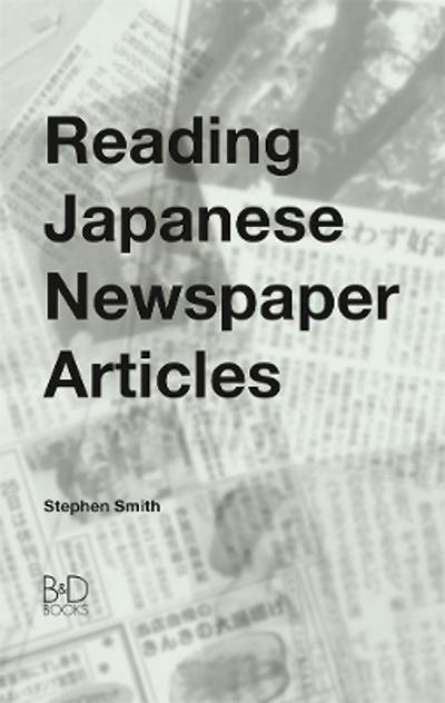 Reading Japanese Newspaper Articles - Stephen Smith