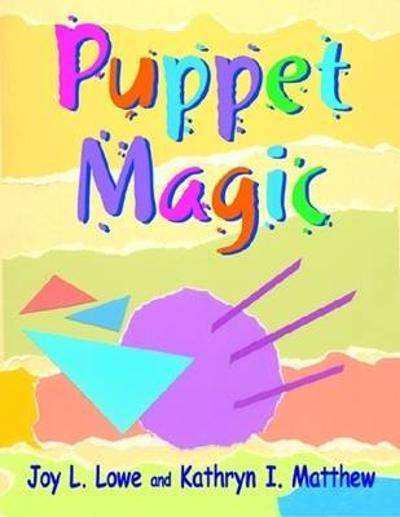Puppet Magic - Joy L. Lowe