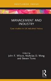 Management and Industry - John F. Wilson Nicholas D. Wong Steven Toms