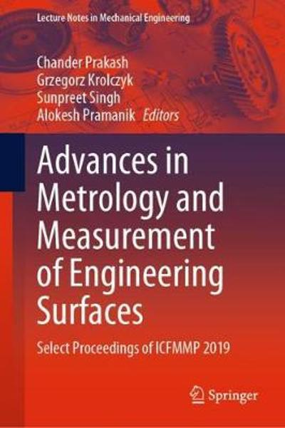 Advances in Metrology and Measurement of Engineering Surfaces - Chander Prakash