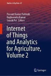Internet of Things and Analytics for Agriculture, Volume 2 - Prasant Kumar Pattnaik Raghvendra Kumar Souvik Pal