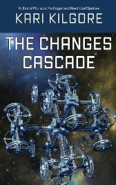 The Changes Cascade - Kari Kilgore