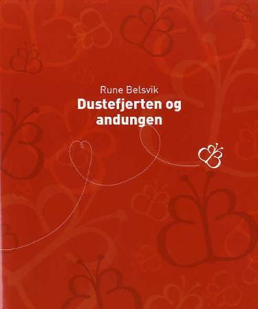 5308e765 Dustefjerten og andungen - Rune Belsvik - Innbundet (9788252565249 ...