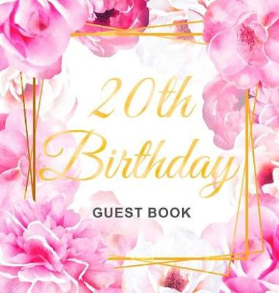 20th Birthday Guest Book - Birthday Guest Books Of Lorina