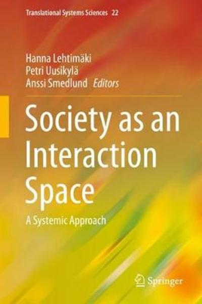 Society as an Interaction Space - Hanna Lehtimaki
