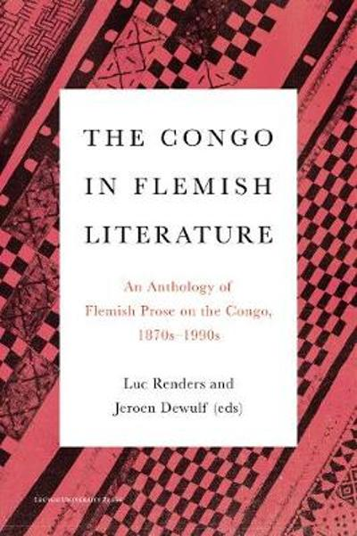 The Congo in Flemish Literature - Luc Renders