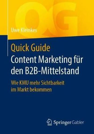 Quick Guide Content Marketing Fur Den B2b-Mittelstand - Uwe Kleinkes