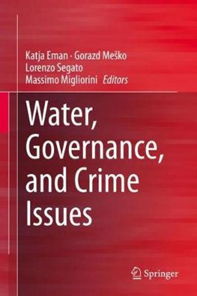 Water, Governance, and Crime Issues - Katja Eman