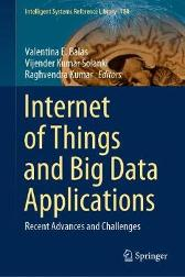 Internet of Things and Big Data Applications - Valentina E. Balas Vijender Kumar Solanki Raghvendra Kumar