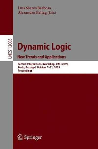 Dynamic Logic. New Trends and Applications - Luis Soares Barbosa