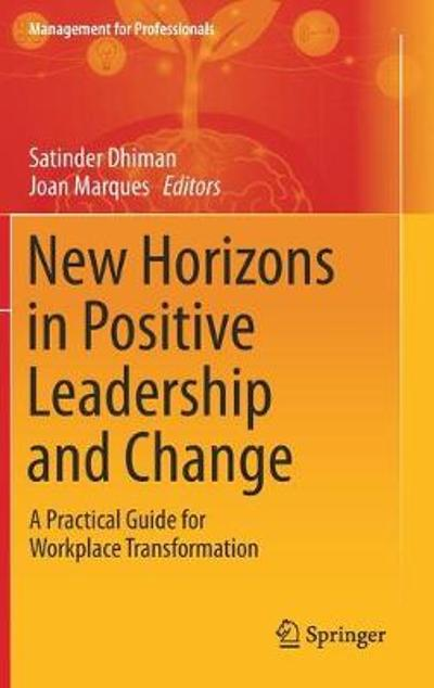 New Horizons in Positive Leadership and Change - Satinder Dhiman