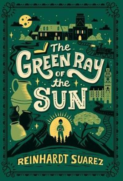 The Green Ray of the Sun - Reinhardt Suarez
