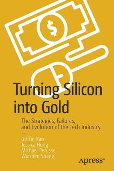 Turning Silicon into Gold - Griffin Kao