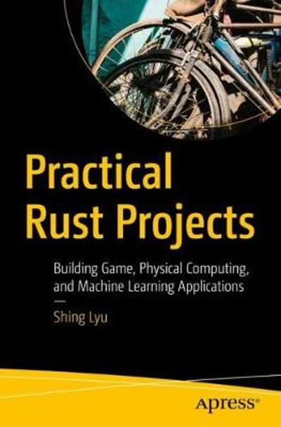 Practical Rust Projects - Shing Lyu