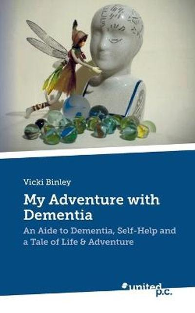 My Adventure with Dementia - Vicki Binley
