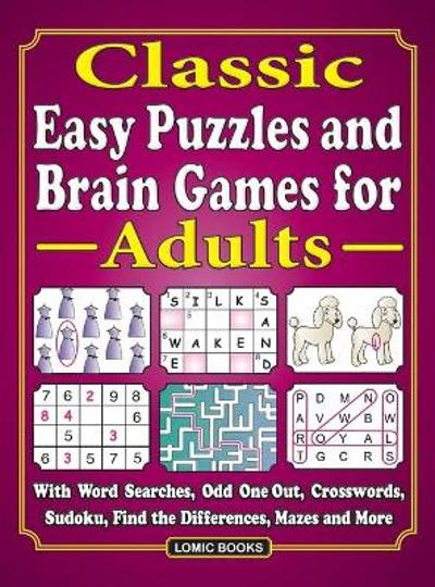 Classic! Easy Puzzles and Brain Games for Adults - J D Kinnest