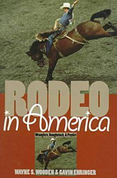 Rodeo in America - Wayne S. Wooden