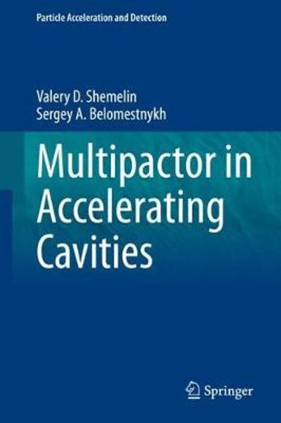 Multipactor in Accelerating Cavities - Valery D. Shemelin