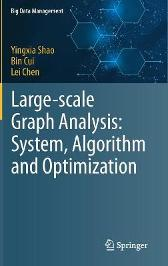 Large-scale Graph Analysis: System, Algorithm and Optimization - Yingxia Shao Bin Cui Lei Chen