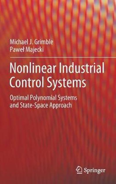 Nonlinear Industrial Control Systems - Michael J. Grimble