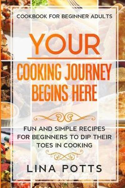 Cookbook For Beginners Adults - Lina Potts