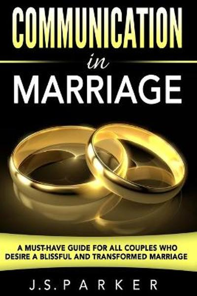 Communication In Marriage - J S Parker