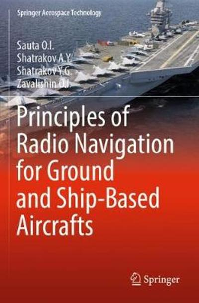 Principles of Radio Navigation for Ground and Ship-Based Aircrafts - Sauta O.I.