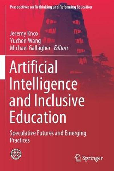 Artificial Intelligence and Inclusive Education - Jeremy Knox