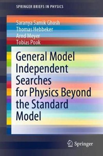 General Model Independent Searches for Physics Beyond the Standard Model - Saranya Samik Ghosh