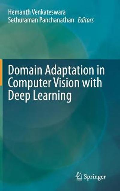 Domain Adaptation in Computer Vision with Deep Learning - Hemanth Venkateswara