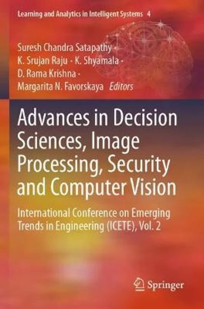 Advances in Decision Sciences, Image Processing, Security and Computer Vision - Suresh Chandra Satapathy