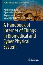 A Handbook of Internet of Things in Biomedical and Cyber Physical System - Valentina E. Balas Vijender Kumar Solanki Raghvendra Kumar Md. Atiqur Rahman Ahad