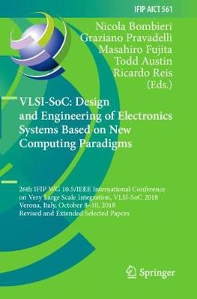 VLSI-SoC: Design and Engineering of Electronics Systems Based on New Computing Paradigms - Nicola Bombieri
