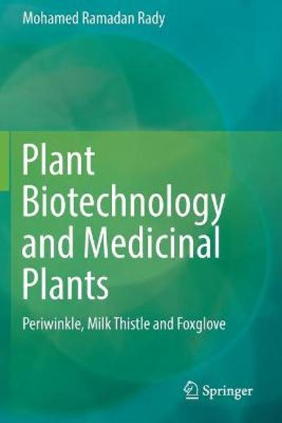 Plant Biotechnology and Medicinal Plants - Mohamed Ramadan Rady