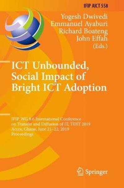 ICT Unbounded, Social Impact of Bright ICT Adoption - Yogesh Dwivedi