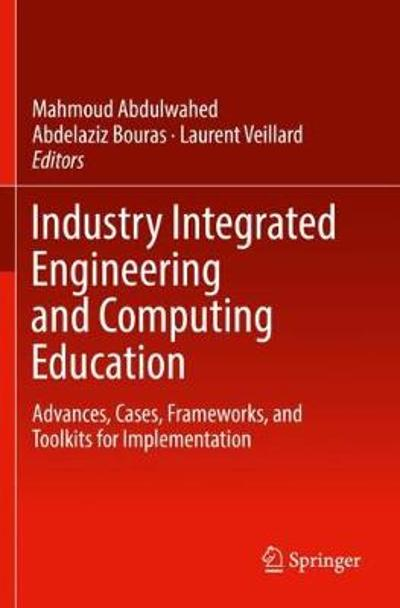 Industry Integrated Engineering and Computing Education - Mahmoud Abdulwahed