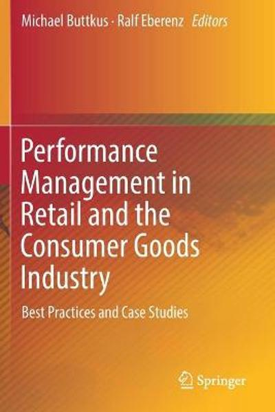 Performance Management in Retail and the Consumer Goods Industry - Michael Buttkus