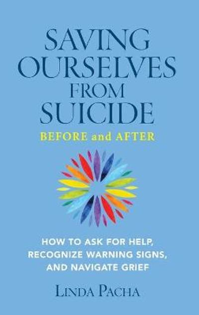 Saving Ourselves from Suicide - Before and After - Linda Pacha