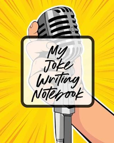 My Joke Writing Notebook - Patricia Larson
